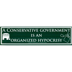 Conservative Government is an Organized Hypocrisy