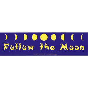 Follow the Moon bumper sticker