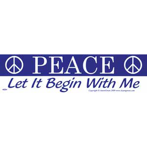 Peace Let It Begin With Me Bumper Sticker - Wiccan Place