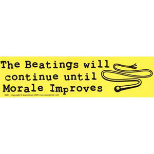 The Beatings Will Continue Bumper Sticker