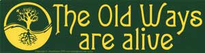 The Old Ways Are Alive Bumper Sticker - Wiccan Place