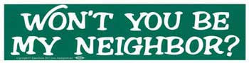 Won't You Be My Neighbor Bumper Sticker