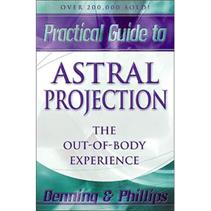 Practical Guide To Astral Projection by Denning & Phillips - Wiccan Place