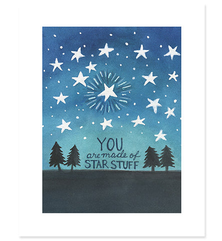 You Are Made of Star Stuff art print -- 8x10
