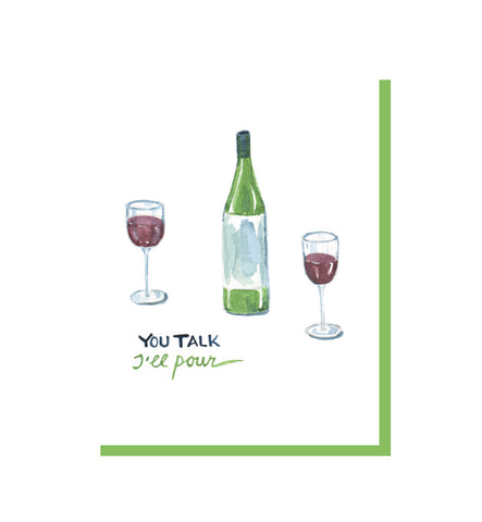 You Talk, I'll Pour Friendship & Support Card
