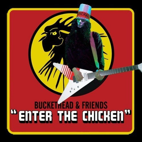 Buckethead & Friends - Enter The Chicken CD