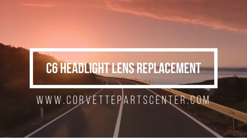 C6 Corvette Headlight Lens Replacement Service