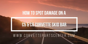 How to spot damage on a C5 & C6 Corvette Skid Bar
