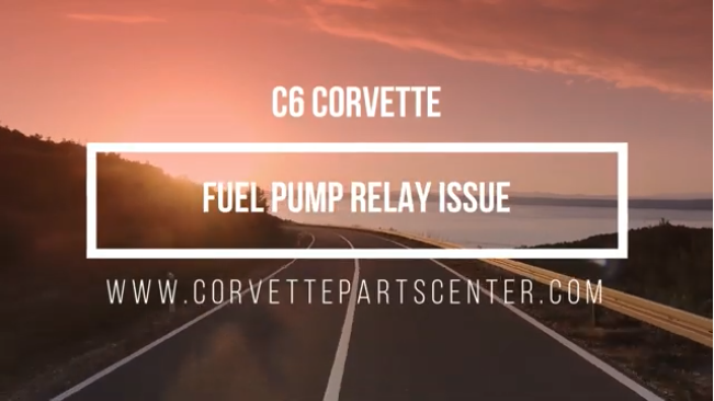 C6 CORVETTE FUEL PUMP RELAY ISSUE