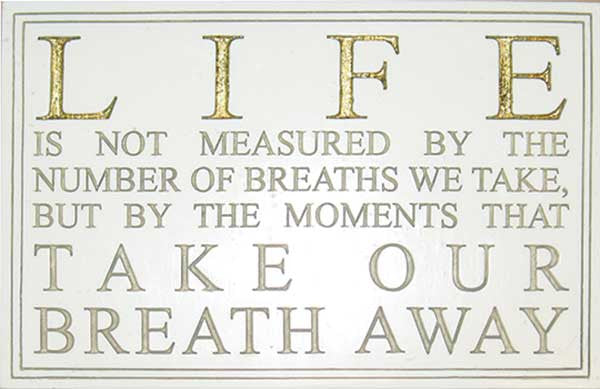 Plaque: Life, Breath Away <BR> 8W x 5.25H x .75D