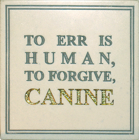 Forgive Canine <BR>5H x5W x .5D