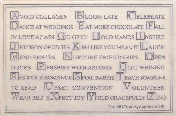 ABC's Of Ageing Gracefully - Mini <BR> 5H x 7W x .5D