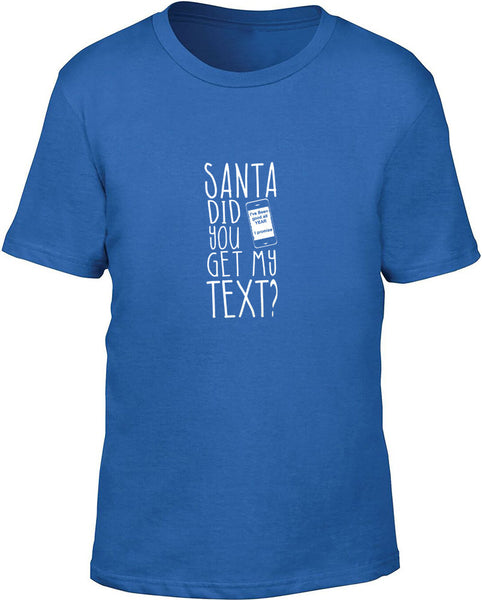 Santa Did You Get Muy Text Kids T-Shirt