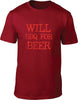 I will BBQ for Beer Mens T-Shirt