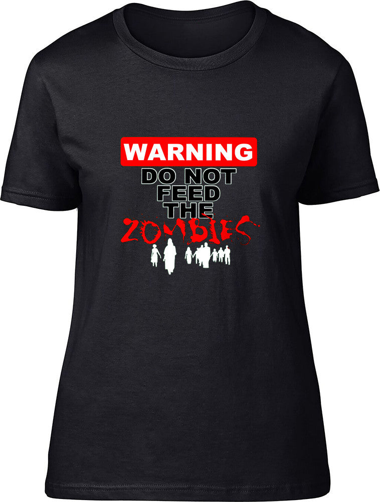 Warning Do Not Feed The Zombies Ladies T-Shirt