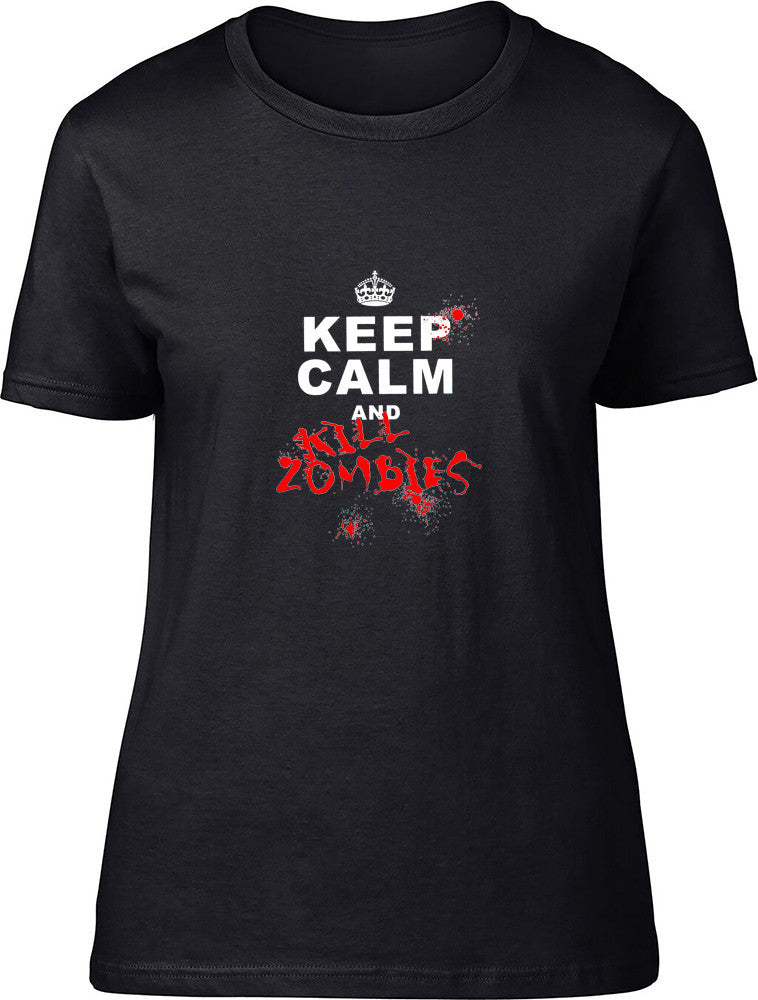 Keep Calm and Kill Zombies Ladies T Shirt