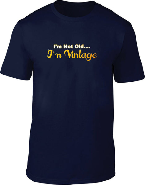 I'm not old I'm vintage Mens T-Shirt