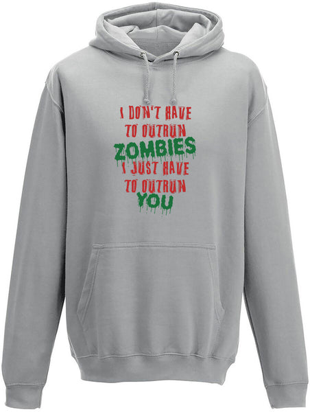 I don't have to out run zombies I just need to out run you Adults Hoodie