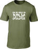 Ask me about my ninja disguise Mens T-Shirt