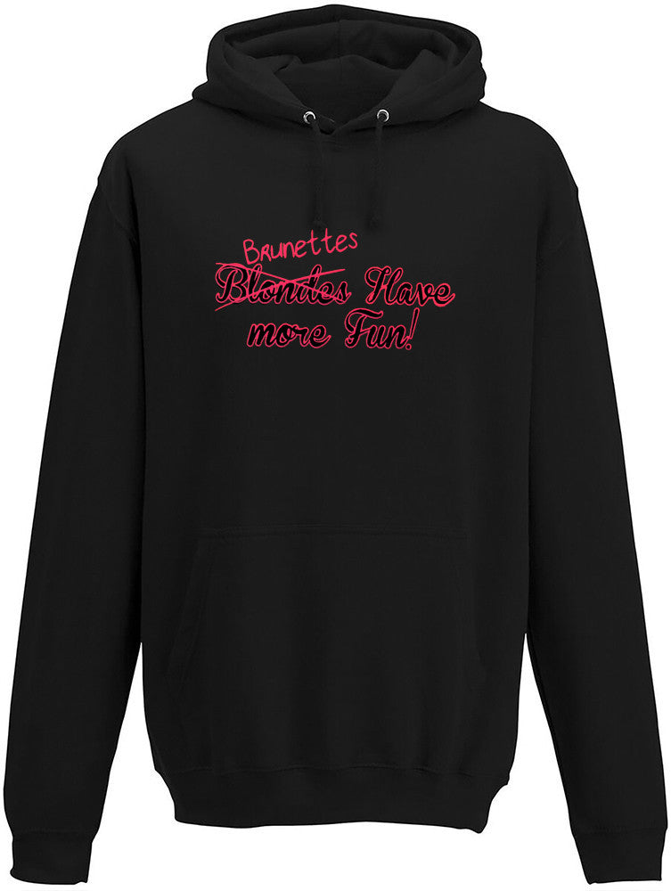 Brunettes have more fun Adults Hoodie