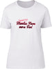 Brunettes have more fun Ladies T-Shirt