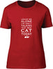 I'm only talking to my cat today Ladies T-Shirt