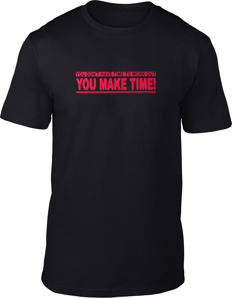 You don't have time to work out Mens T-Shirt