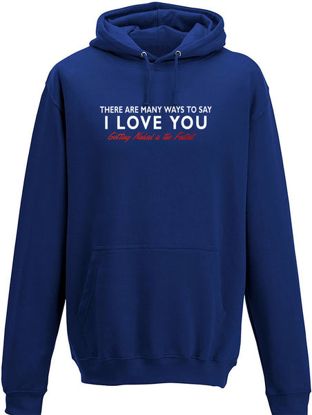 There are many way to say I love you Adults Hoodie