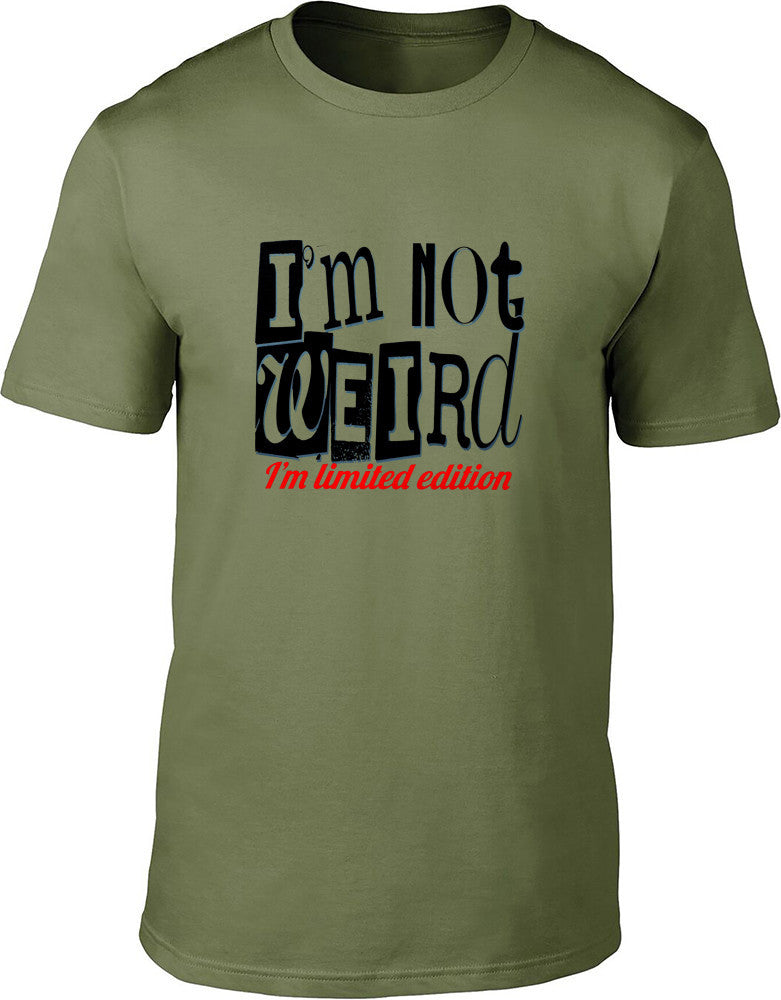 I'm not weird I'm limited edition Mens T-Shirt