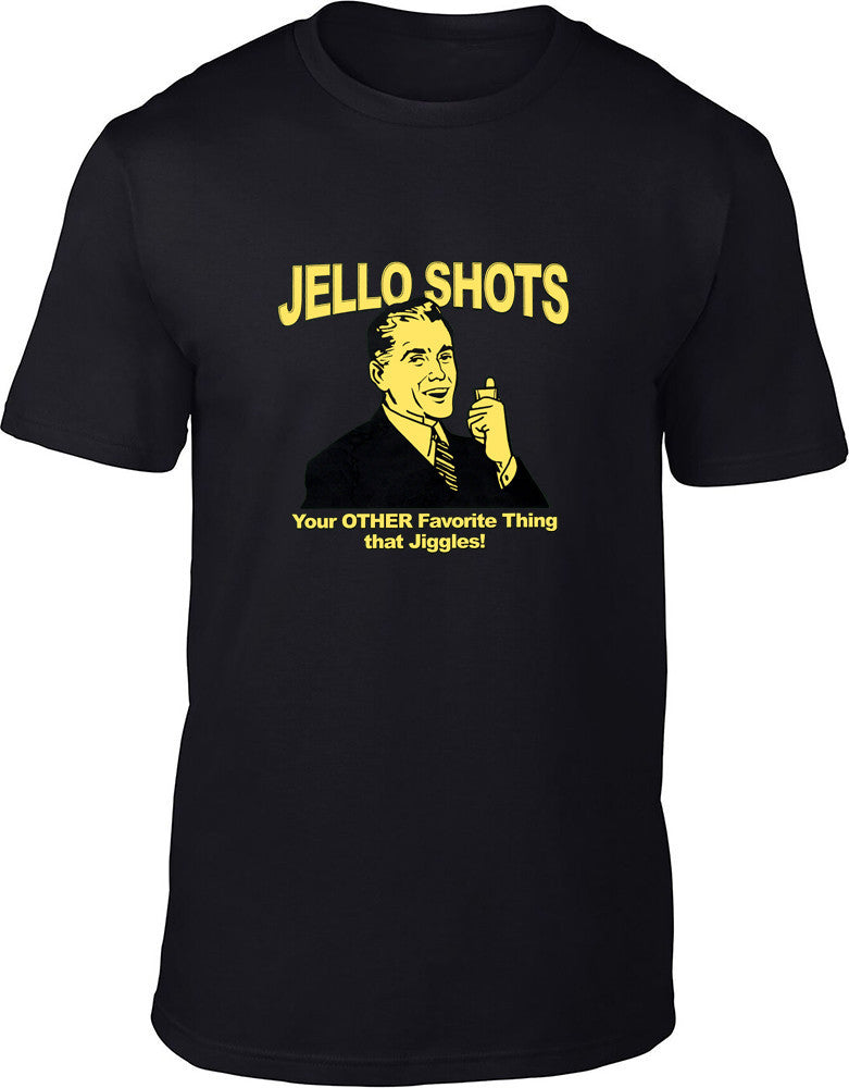 Jello Shots Your other favourite thing that Jiggles Mens T-Shirt