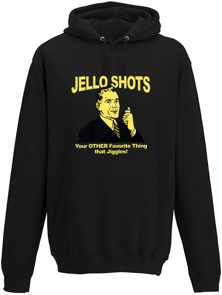 Jello Shots Your other favourite thing that Jiggles Adults Hoodie