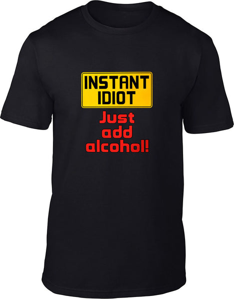 Instant Idiot Just Add Beer Mens T-Shirt