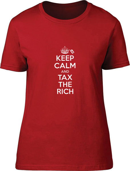 Keep Calm and Tax the Rich Ladies T-Shirt