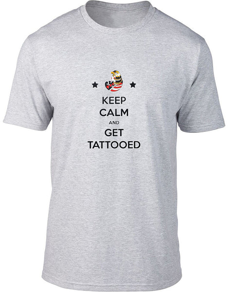 Keep Calm and Get Tattooed Mens T-Shirt