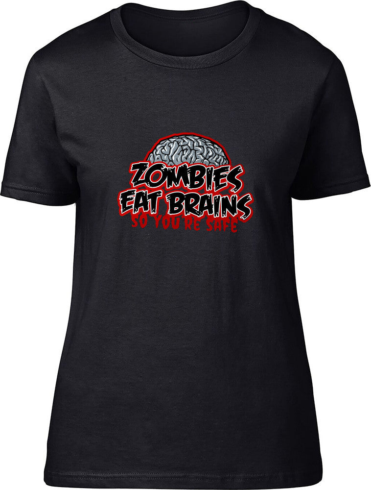 Zombies Eat Brains So You're Safe Ladies T-Shirt
