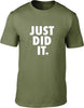 Just did it Mens T-Shirt