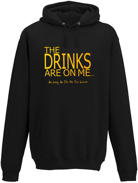 The drinks are on me Adults Hoodie