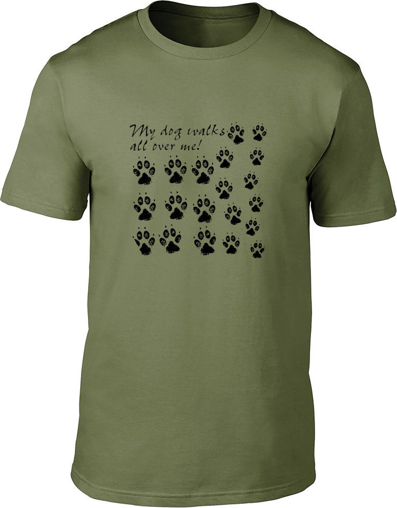 My Dog Walks All Over Me Mens T-Shirt