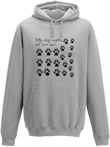 My Dog Walks All Over Me Adults Hoodie