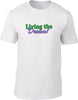 Living the dream Mens T-Shirt