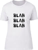 Blah Blah Blah Ladies T-Shirt