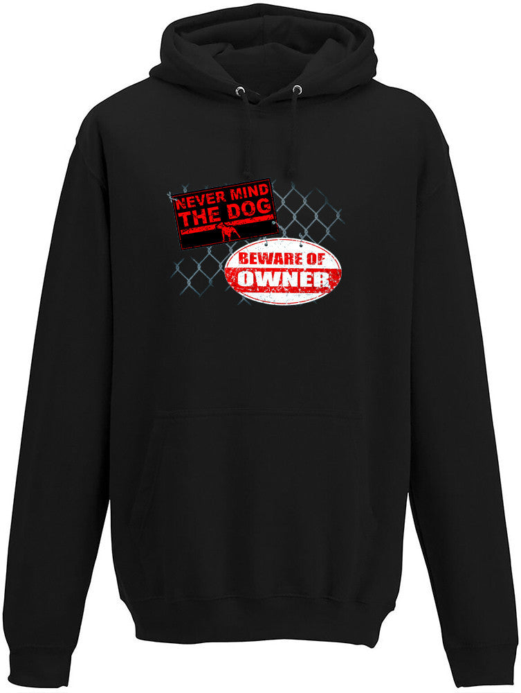 Never mind the dog beware of the owner Adults Hoodie