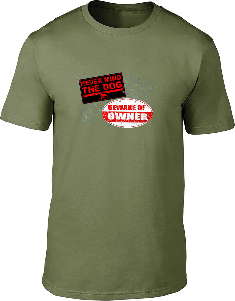 Never mind the dog beware of the owner Mens T-Shirt