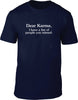 Dear Karma I have a list of people you missed Mens T-Shirt