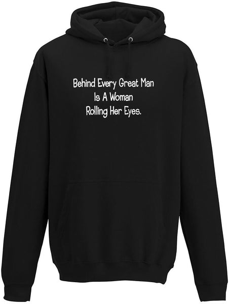 Behind every great man is a women rolling her eyes Adults Hoodie