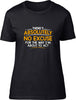 No Excuse Ladies T-Shirt