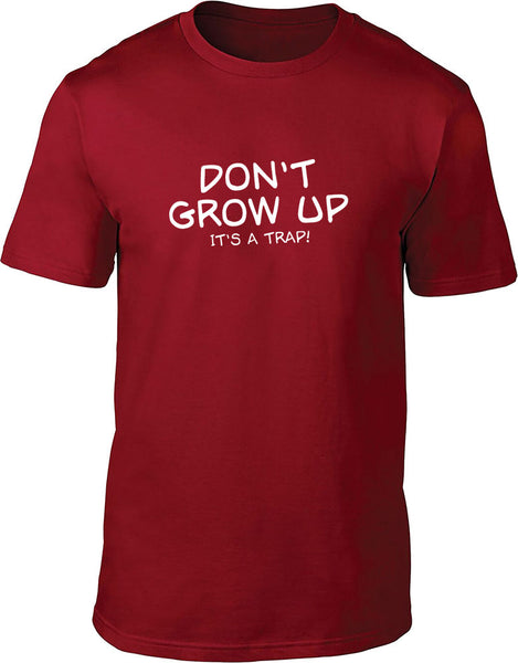 Don't grow up it's a trap Mens T-Shirt
