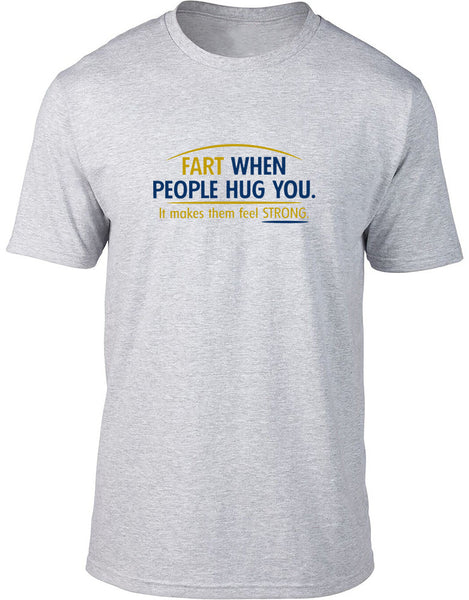 Fart when people hug you Mens T-Shirt