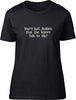 Your're Jealous The Voices Talk To Me Ladies T-Shirt