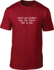 Your're Jealous The Voices Talk To Me Mens T-Shirt